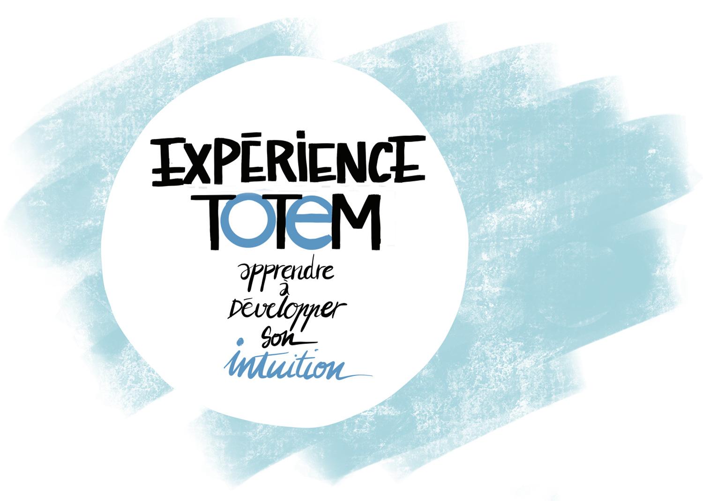 Expérience TOTEM : apprendre à développer son intuition © Fréderic Debailleul - www.alaracine.com